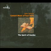 John Jenkins: Consort Music of Four Parts / Spirit of Gambo