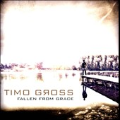 Timo Gross: Fallen from Grace