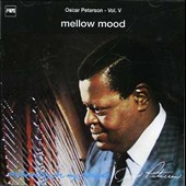 Oscar Peterson: Mellow Mood (Exclusively for My Friends, Vol. 5)