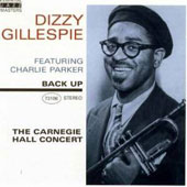 Dizzy Gillespie: Back Up: The Carnegie Hall Concert