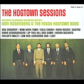 The Foggy Hogtown Boys/Ivan Rosenberg: The  Hogtown Sessions