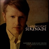 Moonlight Serenade: Beethoven: 'Pathetique'; 'Waldstein' & 'Moonlight' piano sonatas / Warren Mailley-Smith: piano