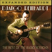 Django Reinhardt: The Best of the Radio Sessions [Expanded Edition]