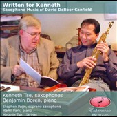 David DeBoor Canfield: Written for Kenneth - works for saxophone and piano / Kenneth Tse, saxophones; Benjamin Boren, piano