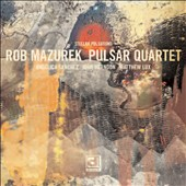 Rob Mazurek Pulsar Quartet/Rob Mazurek: Stellar Pulsations