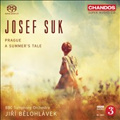 Josef Suk: Prague; Summer's Tale / BBC SO, Belohlavek