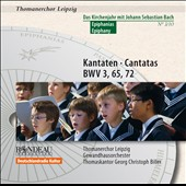 Bach: Cantatas for Epiphany Nos. 3, 65 & 72 / St Thomas Boys Choir, Georg Christoph Biller