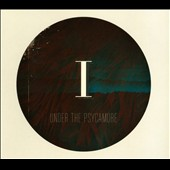 Under the Psycamore: I [Digipak]