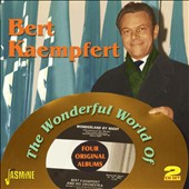 Bert Kaempfert: The Wonderful World of. Bert Kaempfert: Four Original Albums