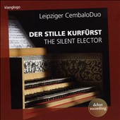 The Silent Elector: Treasures from Friedrich August III's Music Collection - works by Graun, Haydn, Peter August, Johann Janitsch, Joseph Schuster / Hildegard Saretz, harpsichord; Michaela Hasselt, fortepiano