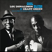 Grant Green/Lou Donaldson: Cool Blues [Bonus Tracks]