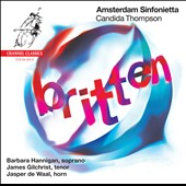 Britten: Les Illuminations; Variations on a Theme of Frank Bridge ; Serenade; Now Sleeps the Crimson Petal / Barbara Hannigan, soprano; James Gilchrist, tenor
