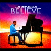Jim Brickman: Believe [Digipak]
