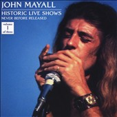 John Mayall: Historic Live Shows, Vol. 1