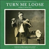 Various Artists: Turn Me Loose: Outsiders of 
