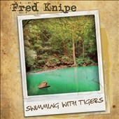 Fred Knipe: Swimming with Tigers