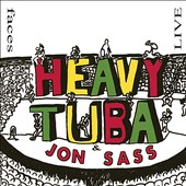 Heavy Tuba/Jon Sass: Faces