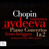 Chopin: Piano Concertos Nos. 1 & 2 / Yulianna Avdeeva, piano; Frans Br&uuml;ggen
