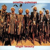 Ornette Coleman & Prime Time/Ornette Coleman: Virgin Beauty