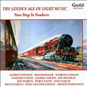 The Golden Age of Light Music: Non-Stop to Nowhere - works by Harnick, Zabach, Hubbell, Previn, Reisman, Hagen, Barsotti et al.