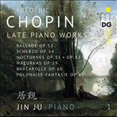 Chopin: Late Piano Works, Vol. 1 / Jin Ju, piano