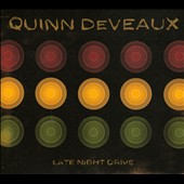 Quinn Deveaux: Late Night Drive [Digipak]