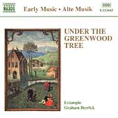 Early Music - Under the Greenwood Tree / Derrick, Estampie