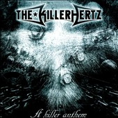 Killerhertz: A Killer Anthem