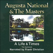 Various Artists: Augusta National & The Masters: A Life & Times: The Audiobook