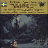 The Romantic Opera in Sweden - Hallström: Den Bergtagna