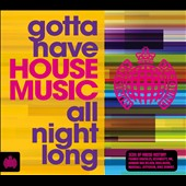 Various Artists: Gotta Have House Music All Night Long