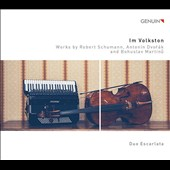 Im Volkston: Works by Schumann, Dvorak and Martinu transcribed for accordion and cello / Daniela Hunziker, cello; Ina Hofmann, accordion