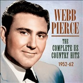 Webb Pierce: The Complete U.S. Country Hits 1952-1962 [Box] *