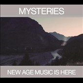 Mysteries: New Age Music Is Here [Digipak]
