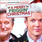 Original Soundtrack: A Merry Friggin Christmas