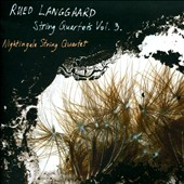Rued Langgaard (1893-1952): String Quartets, Vol. 3 / Nightingale String Quartet