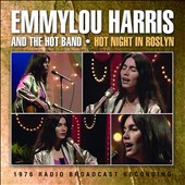 Emmylou Harris/Emmylou Harris & the Hot Band: Hot Night in Roslyn