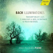 Bach: 'Illuminationes' - Transcriptions for Piano by Liszt, Kabalevsky et al. / Angelika Nebel, piano
