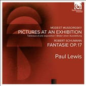 Mussorgsky: Pictures at an Exhibition; Schumann: Fantasie, Op. 17 / Paul Lewis, piano