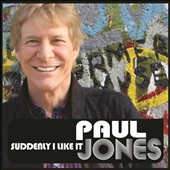Paul Jones: Suddenly I Like It [2/24]