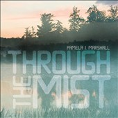 The music of Pamela J. Marshall (b.1954): 'Through the Mist' / Lexington SO Chamber Players; Karolina Rojahn, piano; Kevin Owen, horn; Jennifer Slowik, oboe