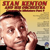 Stan Kenton/Stan Kenton & His Orchestra: Concerts in Miniature, Vol. 9