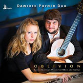 Oblivion: Latin American Music for Oboe and Guitar / Monika Dawidek, oboe; Russell Poyner, guitar