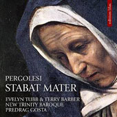 Pergolesi: Stabat Mater, for soprano, strings & basso continuo (1736) / Evelyn Tubb, soprano; Terry Barber, countertenor; New Trinity Baroque