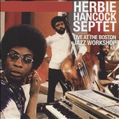 Herbie Hancock Septet: Live at the Boston Jazz Workshop