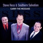 Steve Hess & Southern Salvation: Carry the Message [Digipak]