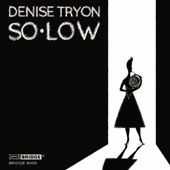 So-Low - Music for low horn by Hermann Neuling, Peter Askim, Tim Martin, Brett Miller, Nathan Pawelek, Carl Nielsen et al. / Denise Tryon, horn; Julie Nishimura, piano