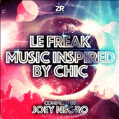 Joey Negro: Le Freak: Music Inspired by Chic