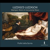 Luzzasco Luzzaschi (1545-1607): Madrigals, Motets & Intrumental Music / Profeti della Quinta; Elam Rotem, harpsichord and direction