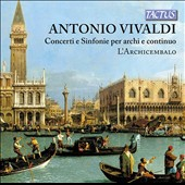 Antonio Vivaldi: Concertos and Symphonies for Srings and Continuo / L'Archicembalo Ensemble